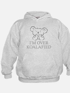 I'm Over Koalafied Hoodie