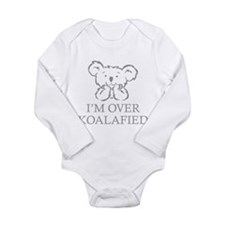 I'm Over Koalafied Long Sleeve Infant Bodysuit