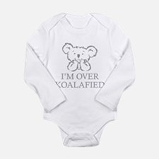 I'm Over Koalafied Long Sleeve Infant Bodysuit