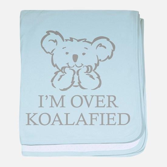 I'm Over Koalafied baby blanket