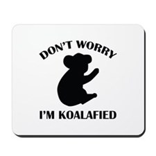 Don't Worry I'm Koalafied Mousepad