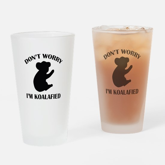 Don't Worry I'm Koalafied Drinking Glass