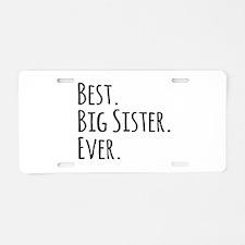 Best Big Sister Ever Aluminum License Plate