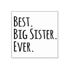Best Big Sister Ever Sticker