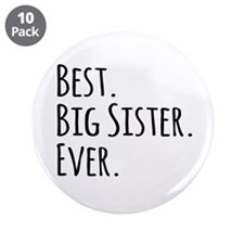 """Best Big Sister Ever 3.5"""" Button (10 pack)"""