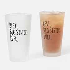 Best Big Sister Ever Drinking Glass