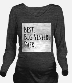 Best Big Sister Ever Long Sleeve Maternity T-Shirt