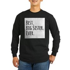 Best Big Sister Ever Long Sleeve T-Shirt