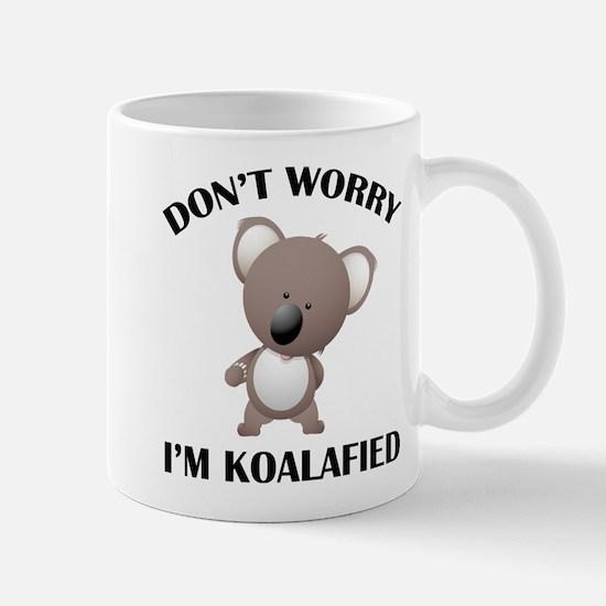 Don't Worry I'm Koalafied Mug