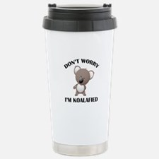 Don't Worry I'm Koalafied Travel Mug