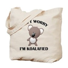 Don't Worry I'm Koalafied Tote Bag