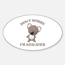 Don't Worry I'm Koalafied Decal