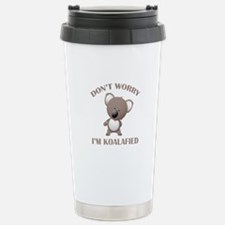 Don't Worry I'm Koalafied Stainless Steel Travel M