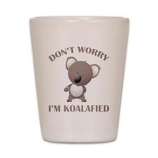 Don't Worry I'm Koalafied Shot Glass