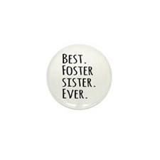Best Foster Sister Ever Mini Button (100 pack)