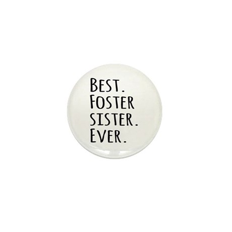 Best Foster Sister Ever Mini Button
