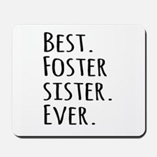 Best Foster Sister Ever Mousepad