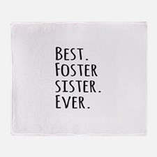 Best Foster Sister Ever Throw Blanket