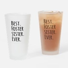 Best Foster Sister Ever Drinking Glass