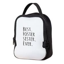 Best Foster Sister Ever Neoprene Lunch Bag