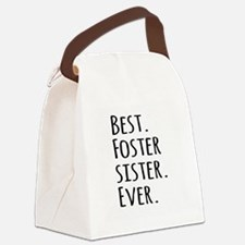 Best Foster Sister Ever Canvas Lunch Bag