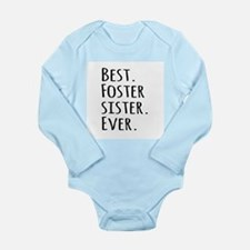 Best Foster Sister Ever Body Suit