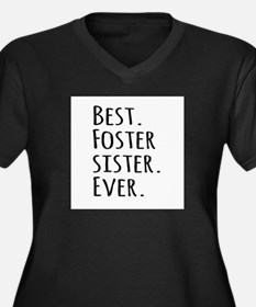 Best Foster Sister Ever Plus Size T-Shirt
