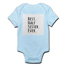 Best Half Sister Ever Body Suit