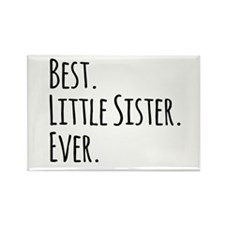 Best Little Sister Ever Magnets