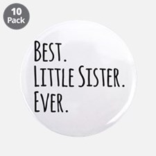 """Best Little Sister Ever 3.5"""" Button (10 pack)"""