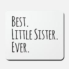 Best Little Sister Ever Mousepad