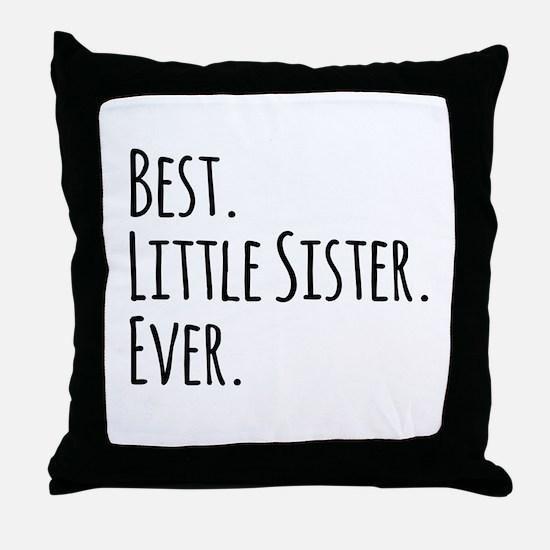 Best Little Sister Ever Throw Pillow
