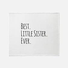 Best Little Sister Ever Throw Blanket