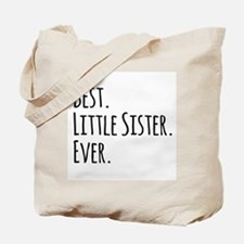 Best Little Sister Ever Tote Bag