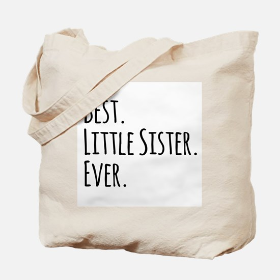 Best Little Sister Ever Tote Bag
