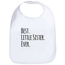 Best Little Sister Ever Bib