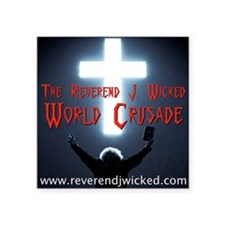 "Reverend World Crusade BACK Square Sticker 3"" x 3"""