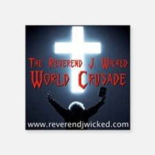 "Reverend World Crusade BACK Square Sticker 3"" x 3"""
