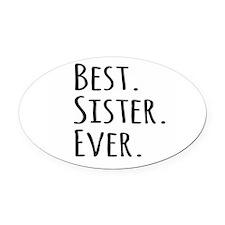 Best Sister Ever Oval Car Magnet