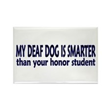 My deaf dog is smarter! Rectangle Magnet