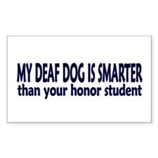 My deaf dog is smarter! Rectangle Decal