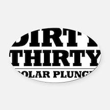 2-DirtyPlungeBK_W Oval Car Magnet