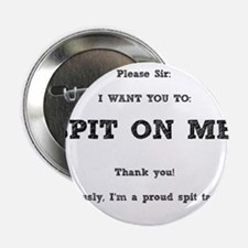 """Spit On Me 2.25"""" Button"""