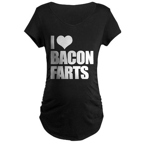 I Love Bacon Farts Maternity Dark T-Shirt