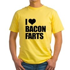 I Love Bacon Farts T