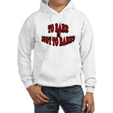 To Bark Or Not To Bark? Hoodie
