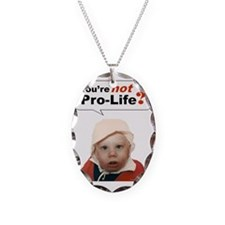 Abortion7 NOT AN OPT... Necklace Oval Charm