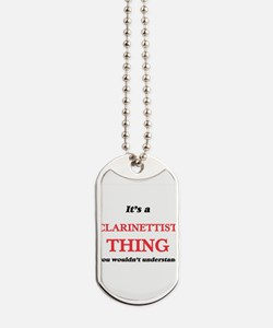 It's and Clarinettist thing, you woul Dog Tags