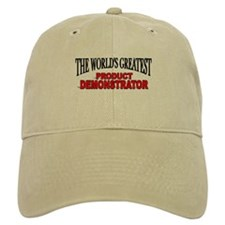 """The World's Greatest Product Demonstrator"" Baseball Cap"