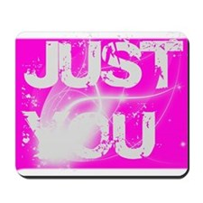 Just you Mousepad